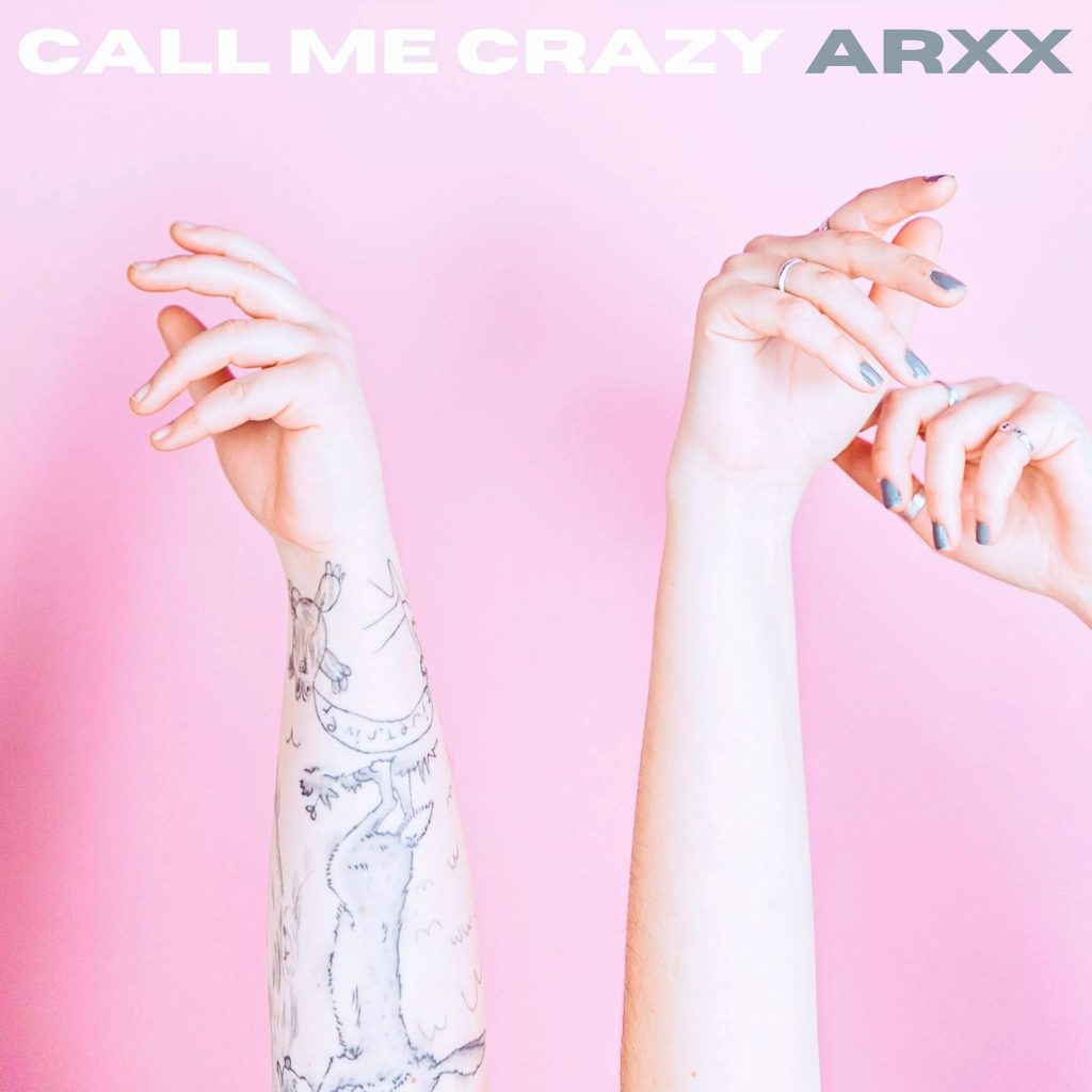 ARXX – Call Me Crazy Single Review
